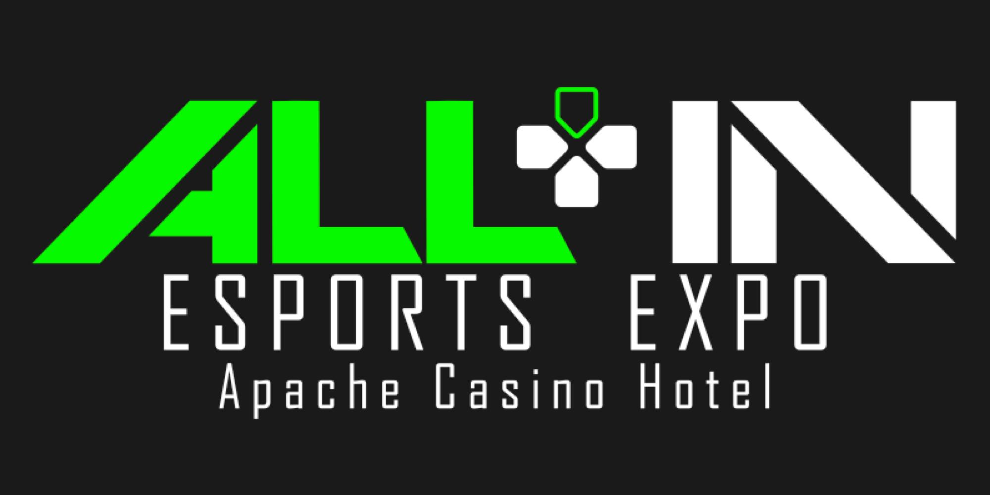 All In Esports Expo - Apache Casino and Hotel